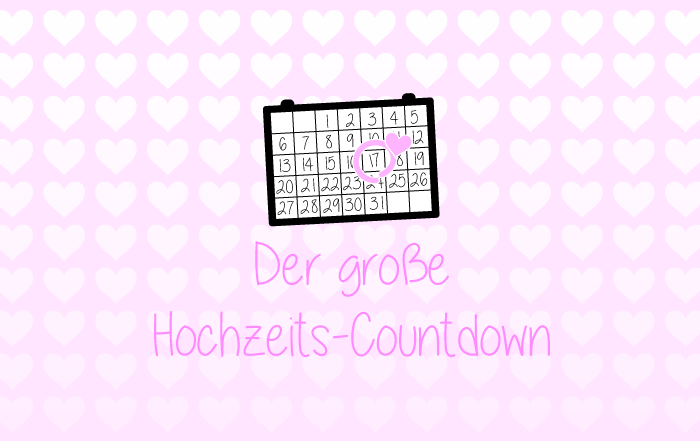 Der große Hochzeits-Countdown