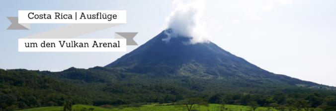 Ausflüge um den Vulkan Arenal